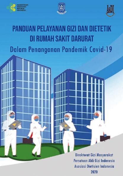 Panduan pelayanan gizi dan dietetik di Rumah sakit darurat dalam penanganan pandemik covid-19